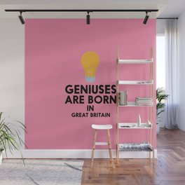 Geniuses are born in GREAT BRITAIN T-Shirt Dtr2b Wall Mural