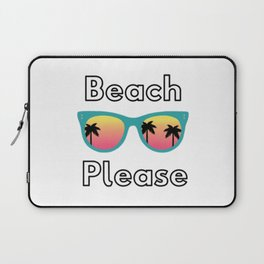 BEACH PLEASE NEW Laptop Sleeve
