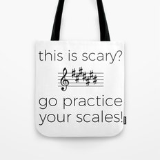 Go practice your scales! Tote Bag