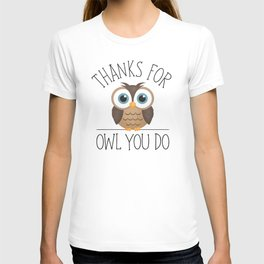 Thanks For Owl You Do T-shirt