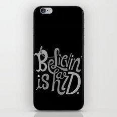 Believin' is Hard. iPhone Skin