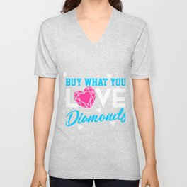 Buy what you love Diamonds Unisex V-Neck