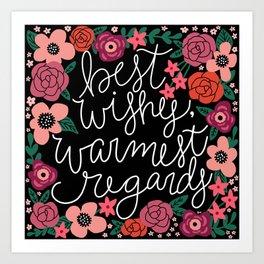 Best Wishes, Warmest Regards Art Print