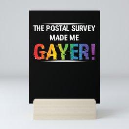 The Postal Survey Made Me Gayer! Mini Art Print