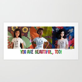 You Are Beautiful, Too! (Lupita, Camille, and Kristi) Art Print