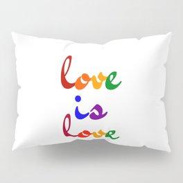 love is love rainbow Pillow Sham