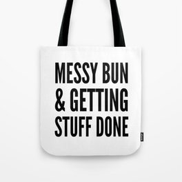 Messy Bun & Getting Stuff Done Tote Bag