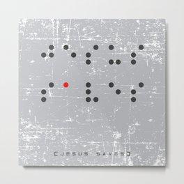 Jesus Saves Braille Metal Print