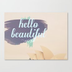 Hello Beautiful (Sydney) Canvas Print