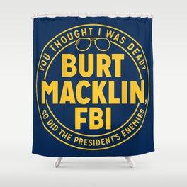 BURT FBI MACKLIN Shower Curtain
