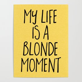 Blonde Moment Funny Quote Poster