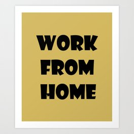 Work From Home (gold) Art Print