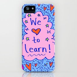 We love to learn! iPhone Case
