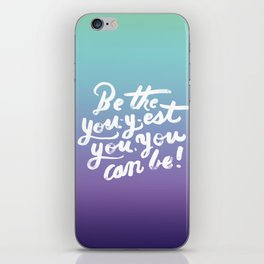 You - Inspiration Print iPhone Skin