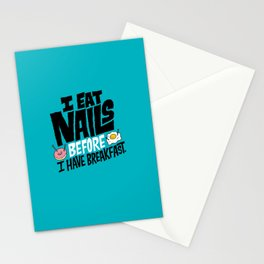 I Eat Nails BEFORE Breakfast Stationery Cards