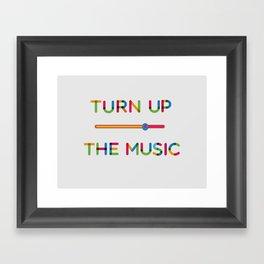 Turn Up The Music Framed Art Print