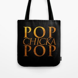 Pop Chicka Pop  Tote Bag