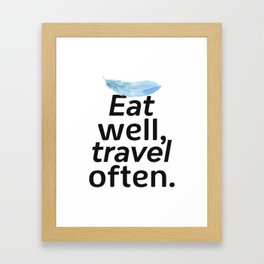 Eat well, travel often. Feather Framed Art Print
