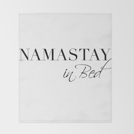 namastay in bed Throw Blanket