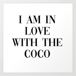I am in love with the coco Art Print