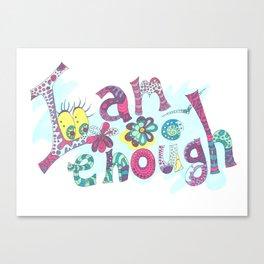 Medilludesign affirmation I am enough Canvas Print