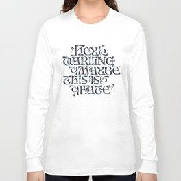 Hey Darling... Long Sleeve T-shirt