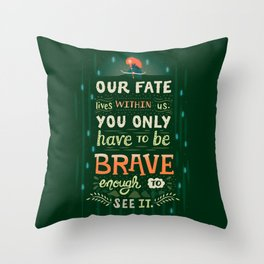 Would you change your fate? Throw Pillow