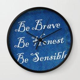 Be Brave * Be Honest * Be Sensible - Blue Geni-ism Series Wall Clock