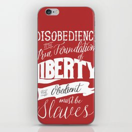 Disobedience is the True Foundation of Liberty iPhone Skin