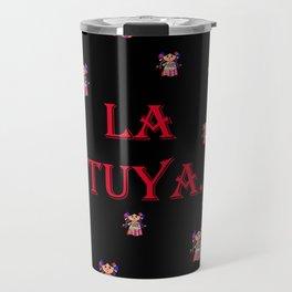 La Tuya. Travel Mug