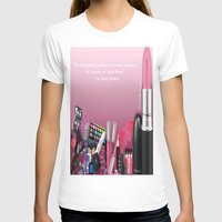 makeup T-shirts featuring Makeup Quote by Luxe Glam Decor