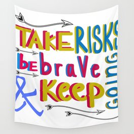 take risk and be brave Wall Tapestry