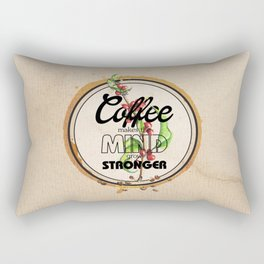 Coffee makes the Mind grow Stronger Rectangular Pillow