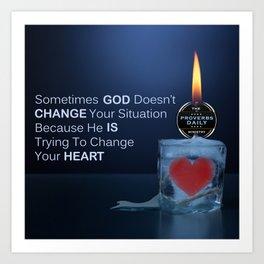 God Changes Hearts Art Print
