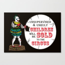 Unsupervised and Unruly Children will be Sold to the Circus | Vintage Circus Clown | Canvas Print