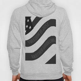 Freedom is just another guideline Hoody