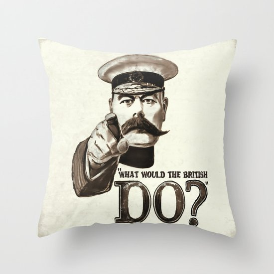 """""""What would the British do?"""" Throw Pillow"""