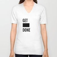 get shit done V-neck T-shirts featuring Get Shit Done - White by Elisa Gordon