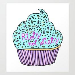 RIOTS NOT DIETS (cupcakes) Art Print