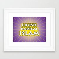 islam Framed Art Prints featuring Crush Radical Islam by politics