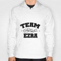 ezra koenig Hoodies featuring PLL - Team Ezra Pretty Little Liars by swiftstore
