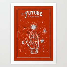 The Future is in Your Hands - 1. Art Print