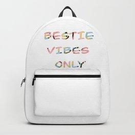 BESTIE VIBES ONLY Backpack
