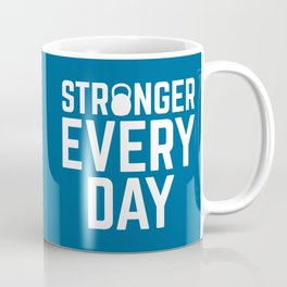 Stronger Every Day Gym Quote Coffee Mug