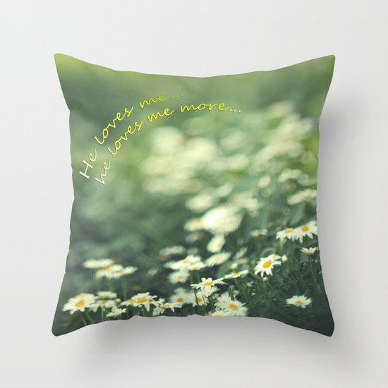 He loves me more... Throw Pillow