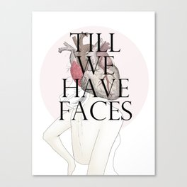 Till We Have Faces II Canvas Print