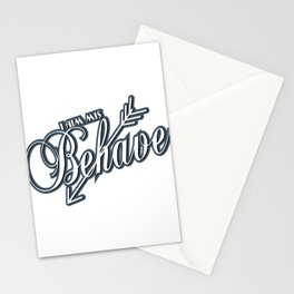 Cute & Behave Tshirt Design Aim to mis behave Stationery Cards