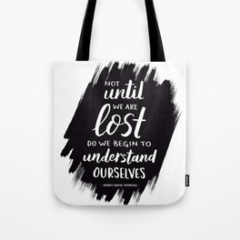 Not Until We Are Lost Handlettered Quote - Black & White Tote Bag