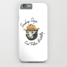 Smokey Says End Police Brutality iPhone Case