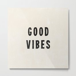 Distressed Ink Effect Good Vibes | Black on Off White Metal Print